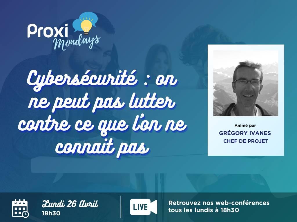 Cybersécurité - Proxi Mondays - Proxiad