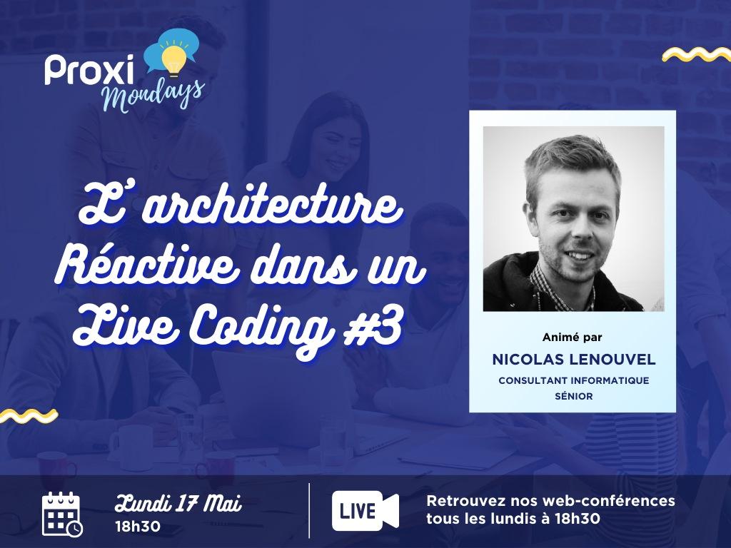 L'architecture réactive dans un Live coding #3 - Proxi Mondays - Proxiad