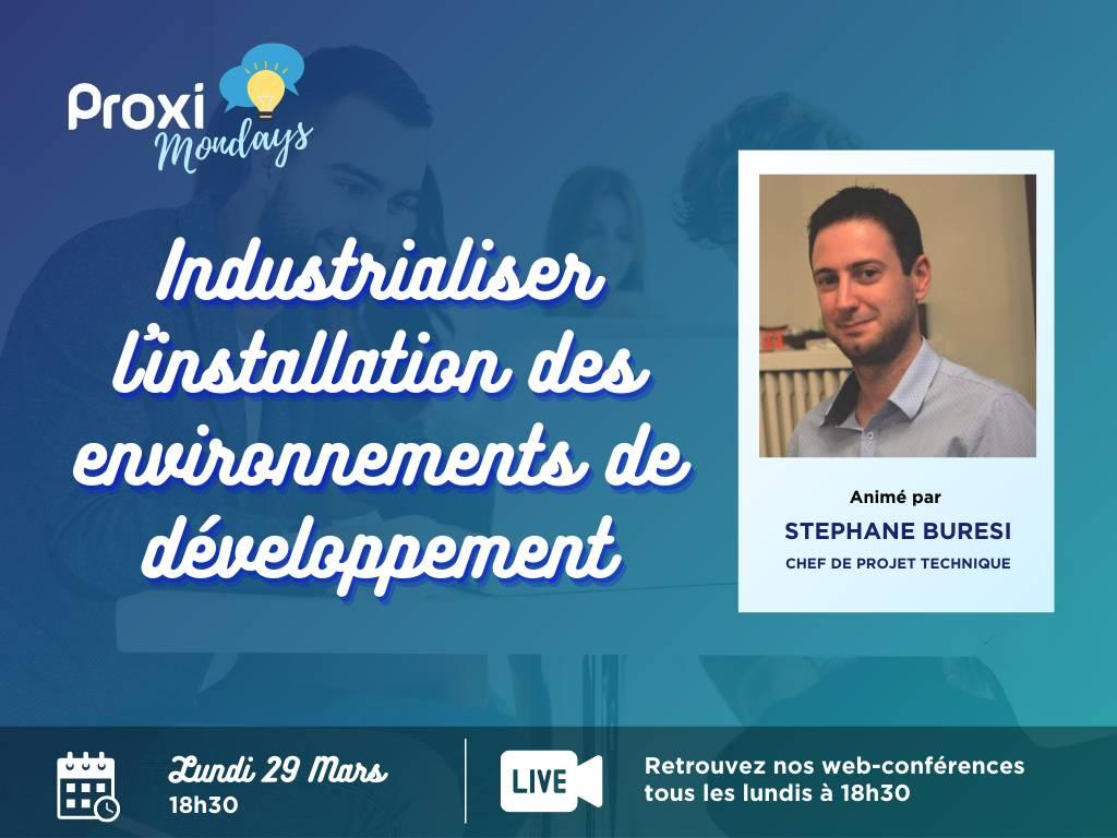 Industrialiser l'installation des environnements de développement - Proxi Mondays - Proxiad